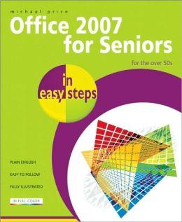 Office 2007 for Seniors in Easy Steps: For the Over 50s