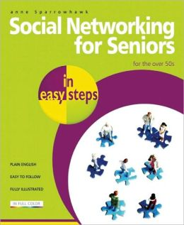 Social Networking for Seniors in Easy Steps