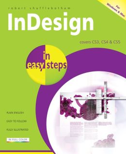 InDesign in Easy Steps: Covers All Versions for Windows/Mac