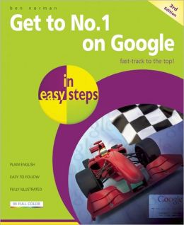Get to No. 1 on Google in Easy Steps
