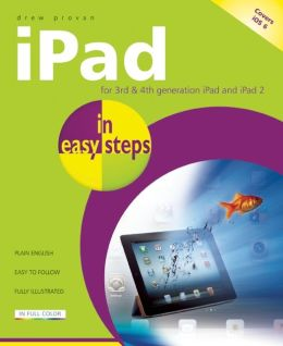 iPad in Easy Steps: Covers iOS 6 for iPad 2 and iPad with Retina Display (3rd and 4th generation)