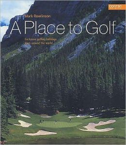 A Place to Golf : Exclusive Golfing Holidys from around the World