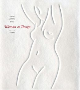 Woman As Design: Before, Behind, Between, Above, Below