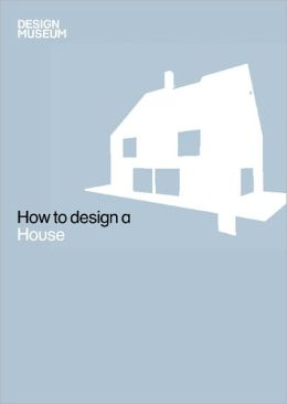 How To Design a House