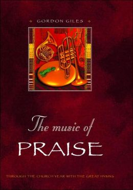 Music of Praise: Through the Church Year with the Great Hymns