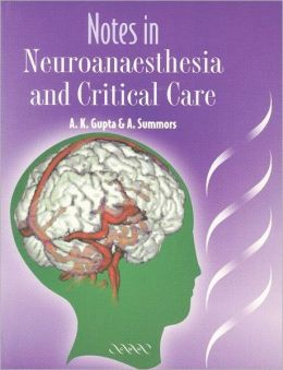 Notes in Neuroanaesthesia and Critical Care