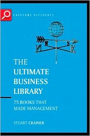 Ultimate Business Library: The Greatest Books That Made Management
