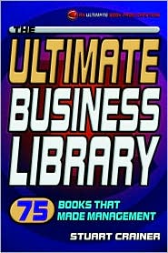 The Ultimate Business Library: 75 Books That Made Management