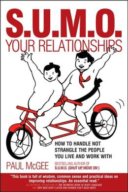 S. U. M. O. Your Relationships: How to Handle Not Strangle the People You Live and Work With