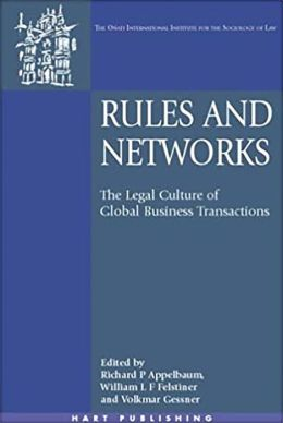 Rules and Networks: The Legal Culture of Global Business Transactions