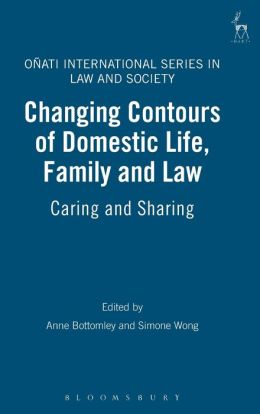 Changing Contours of Domestic Life, Family and Law: Caring and Sharing