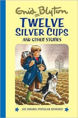 Twelve Silver Cups & Other Stories