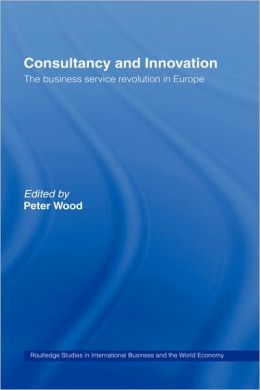 Consultancy and Innovation: The Business Service Revolution in Europe