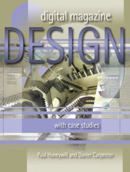 Digital Magazine Design: With Case Studies