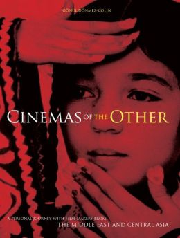 Cinema of the Other: A Personal Journey with Film-Makers from the Middle East and Central Asia