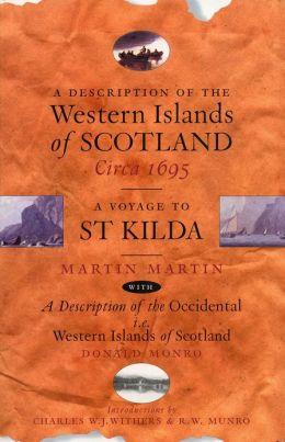 Description of the Western Islands of Scotland Circa 1695: A Voyage to St Kilda