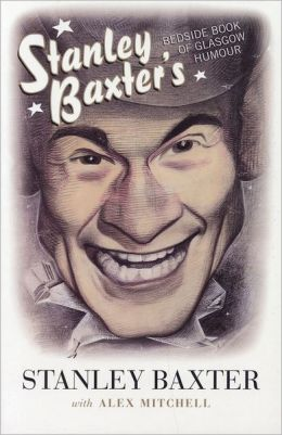 Stanley Baxter's Bedside Book of Glasgow Humour