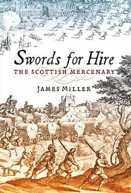 Swords for Hire: The Scottish Mercenary