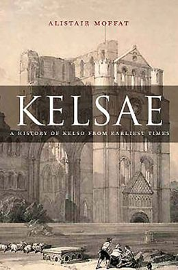 Kelsae: A History of Kelso from Earliest Times