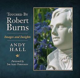 Touched By Robert Burns: Images and Insights
