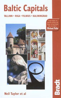 Baltic Capitals: Tallinn, Riga, Vilnius, and Kaliningrad: The Bradt Travel Guide