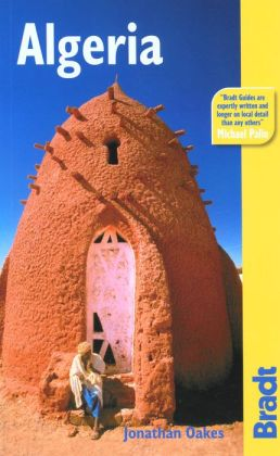 Algeria: The Bradt Travel Guide (Bradt Travel Guide Series)
