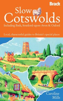 Slow the Cotswolds: Local, Characterful Guides to Britain's Special Places