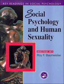 Social Psychology and Human Sexuality: Essential Readings