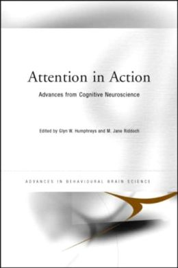 Attention in Action: Advances from Cognitive Neuroscience