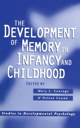 Development of Memory in Infancy and Childhood