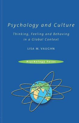 Psychology and Culture: Thinking, Feeling and Behaving in a Global Context