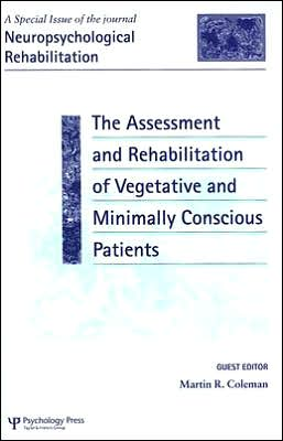 Assessment and Rehabilitation of Vegetative and Minimally Conscious Patients