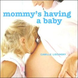 Mommy's Having a Baby: A Special Book for Mommy's First Child
