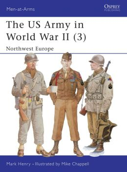 The US Army in World War II (3): Northwest Europe