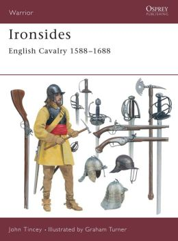 Ironsides: English Cavalry 1588-1688
