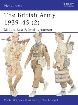 British Army 1939-45: Middle East & Mediterranean