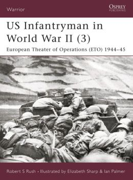 US Infantryman in WWII (3) European Theater of Operations 1944-45