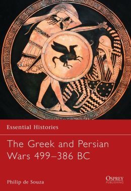The Greek and Persian Wars 499-386 BC Philip Souza