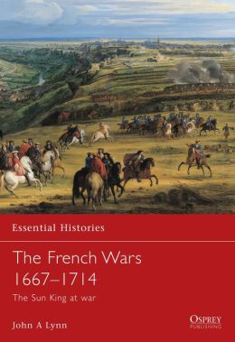 French Wars 1667-1714: The Sun King at War