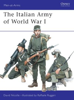 The Italian Army of World War I (Men-at-Arms Series # 387)