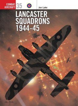 Lancaster Squadrons, 1944-45