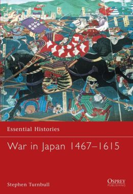 War in Japan, 1467-1615 (Essential History)