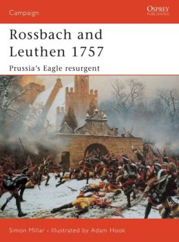 Rossbach and Leuthen 1757: Prussia's Eagle Resurgent