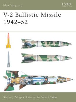 V-2 Ballistic Missile 1942 - 52 (New Vanguard Series)