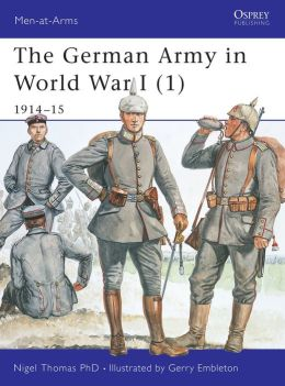 The German Army of World War I (1) 1914-15 (Men-at-Arms Series)