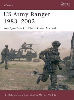 U.S. Army Ranger 1983-2002 (Warrior Series): Sua Sponte - Of their own Accord