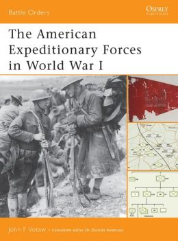 American Expeditionary Forces in World War I (Battle Orders)
