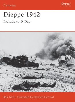 Dieppe 1942: Combined Operations Catastrophe