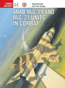 Arab MiG-19 and MiG-21 Units in Combat