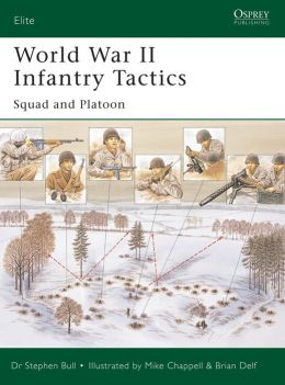 World War II Infantry Tactics (1) Squad and Platoon (Elite Series #105)